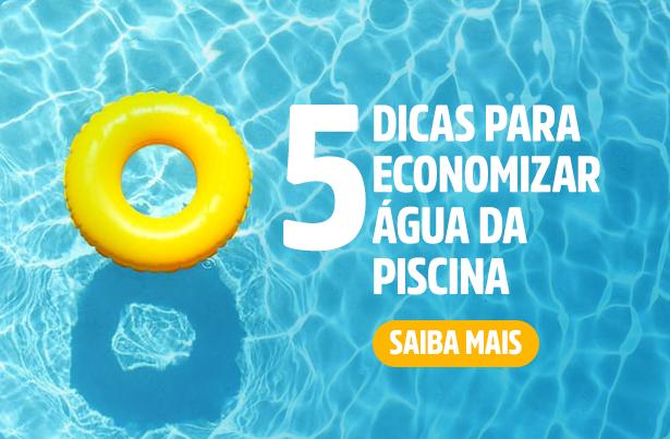 5 dicas para economizar água na piscina